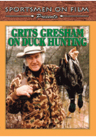 GRITS GRESHAM BIRD HUNTING: GRITS GRESHAM ON DUCK HUNTING