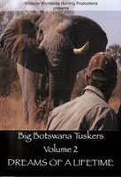 BIG BOTSWANA TUSKERS, VOLUME 2: DREAMS OF A LIFETIME