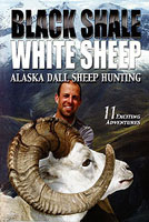 BLACK SHALE WHITE SHEEP: ALASKA DALL SHEEP HUNTING