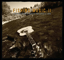 FISHING MUSIC II: A COLLECTION OF ACOUSTIC FOLK, BLUES & SWING