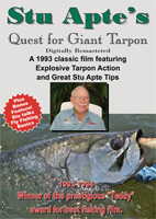 STU APTE'S QUEST FOR GIANT TARPON