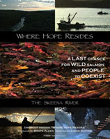 WHERE HOPE RESIDES: A LAST CHANCE FOR WILD SALMON AND PEOPLE TO COEXIST