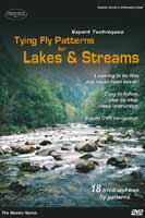 EXPERT TECHNIQUES TYING PATTERNS FOR LAKES AND STREAMS (DVD)