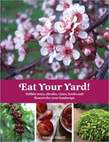 EAT YOUR YARD! EDIBLE TREES, SHRUBS, VINES, HERBS AND FLOWERS FOR YOUR LANDSCAPE