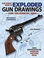 THE GUN DIGEST BOOK OF EXPLODED GUN DRAWINGS: OVER 1000 ISOMETRIC VIEWS