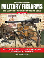 STANDARD CATALOG OF MILITARY FIREARMS: THE COLLECTOR'S PRICE & REFERENCE GUIDE -  6TH EDITION