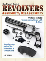 GUN DIGEST BOOK OF REVOLVERS ASSEMBLY/ DISASSEMBLY: 3RD EDITION