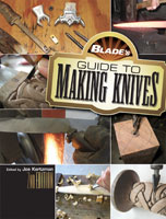 BLADE'S GUIDE TO MAKING KNIVES, 2ND EDITION