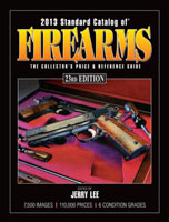2013 STANDARD CATALOG OF FIREARMS: THE COLLECTOR'S PRICE & REFERENCE GUIDE, 23RD EDITION