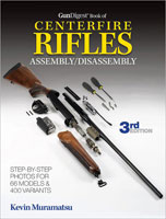 GUN DIGEST BOOK OF CENTERFIRE RIFLES ASSEMBLY/DISASSEMBLY