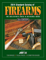 2014 STANDARD CATALOG OF FIREARMS: THE COLLECTOR'S PRICE & REFERENCE GUIDE, 24TH EDITION