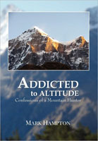 ADDICTED TO ALTITUDE: CONFESSIONS OF A MOUNTAIN HUNTER