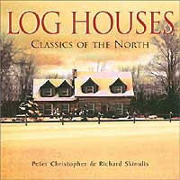 LOG HOUSE: CLASSICS OF THE NORTH