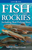 FISH OF THE ROCKIES: INCLUDING BEST FISHING SPOTS