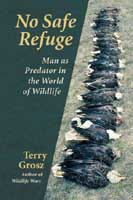 NO SAFE REFUGE: MAN AS PREDATOR IN THE WORLD OF WILDLIFE