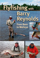 FLY FISHING WITH BARRY REYNOLDS: FROM BASS TO WALLEYE