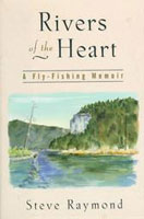 RIVERS OF THE HEART: A FLY FISHING MEMOIR, LIMITED EDITION