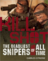 KILL SHOT: THE 15 DEADLIEST SNIPERS OF ALL TIME
