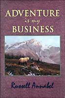 ALASKA ADVENTURE SERIES VOLUME 2: ADVENTURE IS MY BUSINESS