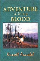ALASKA ADVENTURE SERIES VOLUME 3: ADVENTURE IS IN MY BLOOD