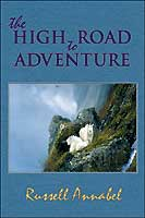 ALASKA ADVENTURE SERIES VOLUME 4: HIGH ROAD TO ADVENTURE