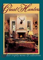 GREAT HUNTERS: THEIR TROPHY ROOMS AND COLLECTIONS VOLUME 3