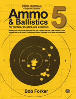 AMMO & BALLISTICS 5: FOR HUNTERS, SHOOTERS, & COLLECTORS