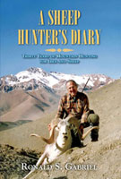 A SHEEP HUNTER'S DIARY: THIRTY YEARS OF MOUNTAIN HUNTING FOR IBEX AND SHEEP