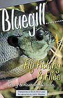 BLUEGILL: FLY FISHING & FLIES