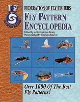 FEDERATION OF FLY FISHERS FLY PATTERN ENCYCLOPEDIA: OVER 1600 OF THE BEST FLY PATTERNS