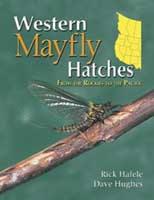 WESTERN MAYFLY HATCHES: FROM THE ROCKIES TO THE PACIFIC