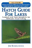 HATCH GUIDE FOR LAKES: NATURALS & THEIR IMITATIONS FOR STILLWATER
