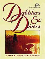 DABBLERS & DIVERS: A DUCK HUNTER'S BOOK