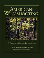 AMERICAN WINGSHOOTING: A 20TH CENTURY PICTORIAL SAGA