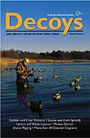 A DUCKS UNLIMITED GUIDE TO DECOYS AND PROVEN METHODS FOR USING THEM
