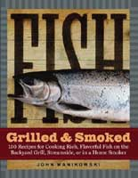 FISH GRILLED & SMOKED: 150 RECIPES FOR COOKING RICH, FLAVORFUL FISH ON THE BACKYARD GRILL, STREAMSID