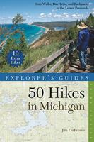 50 HIKES IN MICHIGAN: SIXTY WALKS, DAY TRIPS, AND BACKPACKS IN THE LOWER PENINSULA 3RD (EXPLORER&#39