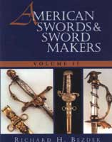 AMERICAN SWORDS AND SWORD MAKERS: VOL. II