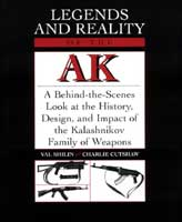 LEGENDS AND REALITY OF THE AK:  A BEHIND-THE-SCENES LOOK AT THE HISTORY, DESIGN, & IMPACT OF THE KAL