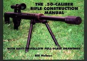 .50-CALIBER RIFLE CONSTRUCTION MANUAL: WITH EASY-TO-FOLLOW FULL-SCALE DRAWINGS