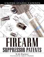 FIREARM SUPPRESSOR PATENTS: VOLUME 1 - UNITED STATES PATENTS