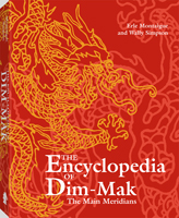 THE ENCYCLOPEDIA OF DIM-MAK: THE MAIN MERIDIANS