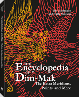 THE ENCYCLOPEDIA OF DIM-MAK: THE EXTRA MERIDIANS, POINTS, AND MORE