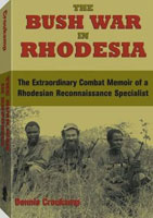 THE BUSH WAR IN RHODESIA: THE EXTRAORDINARY COMBAT MEMOIR OF A RHODESIAN RECONNAISSANCE SPECIALIST