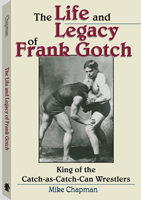 THE LIFE AND LEGACY OF FRANK GOTCH