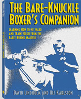 THE BARE-KNUCKLE BOXER'S COMPANION: LEARNING HOW TO HIT HARD AND TRAIN TOUGH FROM THE EARLY BOXING M