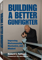 BUILDING A BETTER GUNFIGHTER