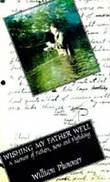 WISHING MY FATHER WELL: A MEMOIR OF FATHERS, SONS, & FLY-FISHING