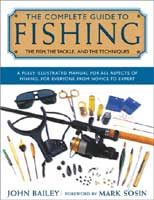 THE COMPLETE GUIDE TO FISHING: THE FISH, THE TACKLE, & THE TECHNIQUES