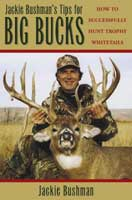 JACKIE BUSHMAN'S BIG BUCK STRATEGIES: HOW TO SUCCESSFULLY HUNT TROPHY WHITETAILS